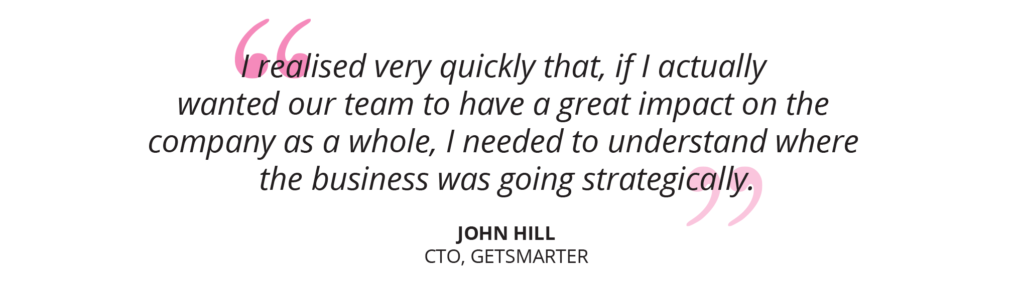 cto chief technology officer quote john hill 1 getsmarter online short courses