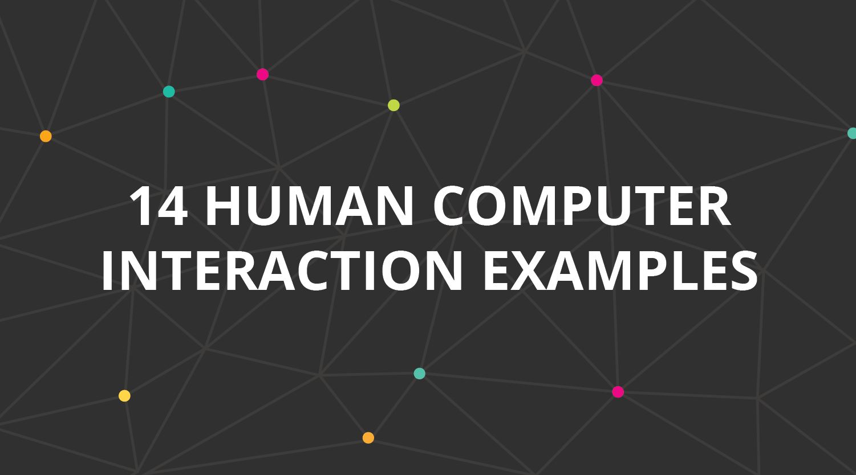 14 human computer interaction examples | GetSmarter Blog
